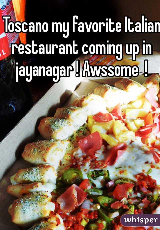 Toscano my favorite Italian restaurant coming up in jayanagar ! Awssome  !