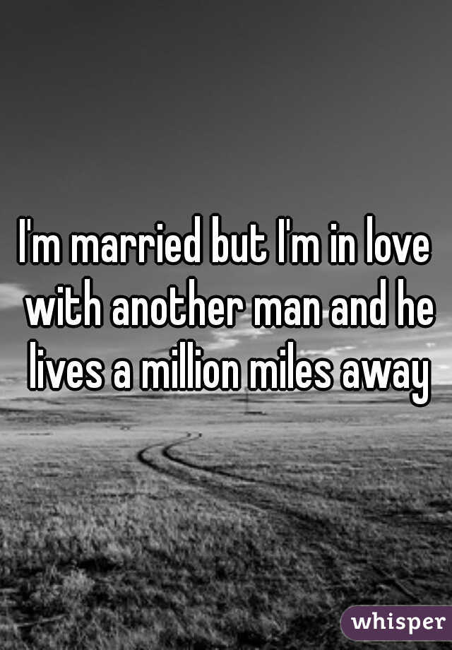 Married but want to be with another man