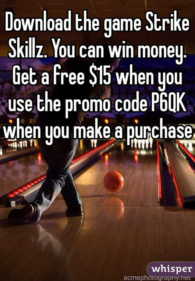 Download the game Strike Skillz  You can win money  Get a