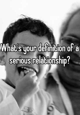 What is considered a serious relationship