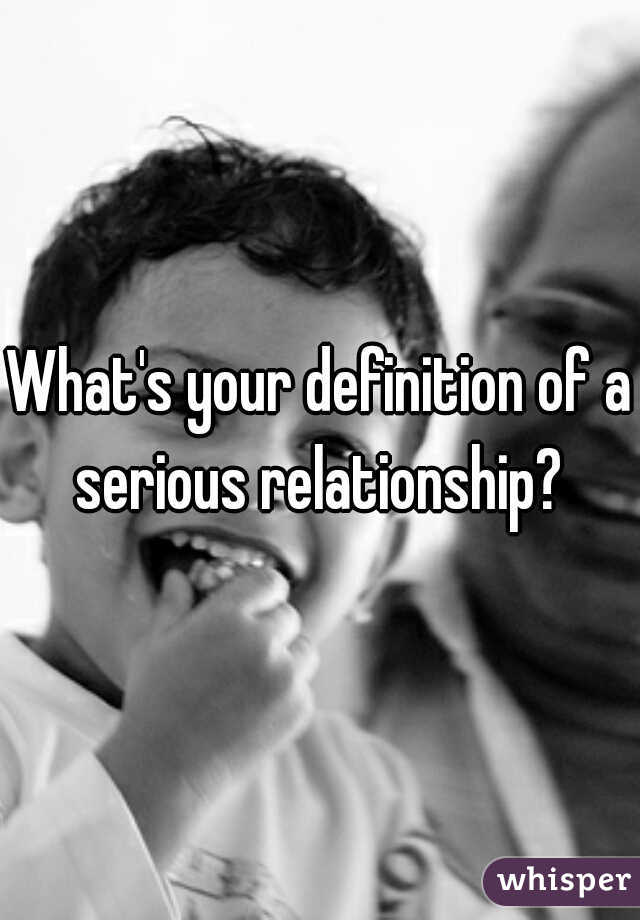 What defines a serious relationship