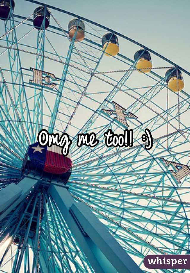 Omg me too!! :)