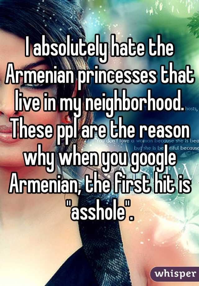 Armenians are assholes
