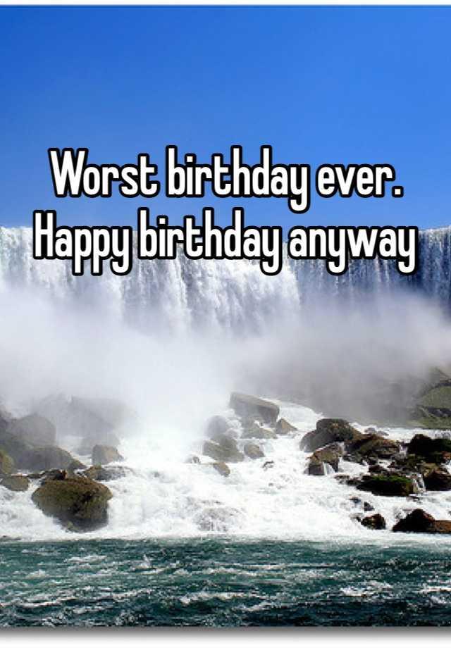 the worst birthday ever