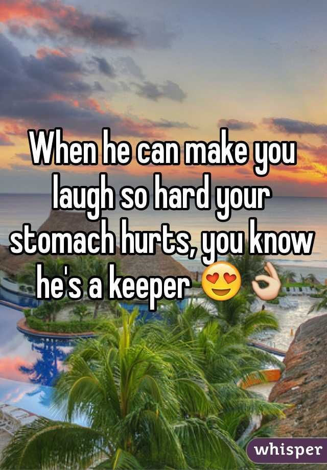 When he can make you laugh so hard your stomach hurts, you know he's a keeper 😍👌