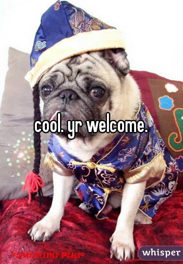 cool. yr welcome.