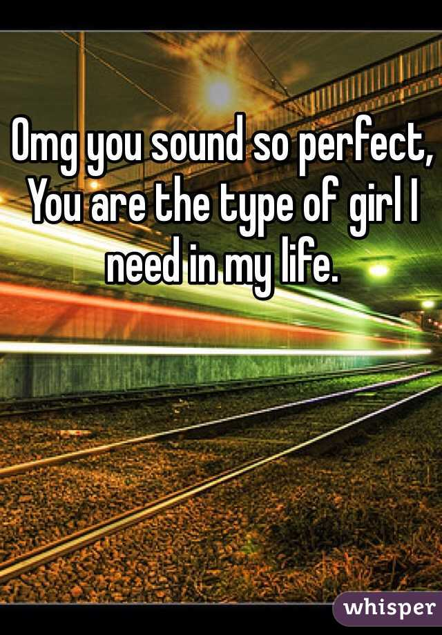 Omg you sound so perfect, You are the type of girl I need in my life.