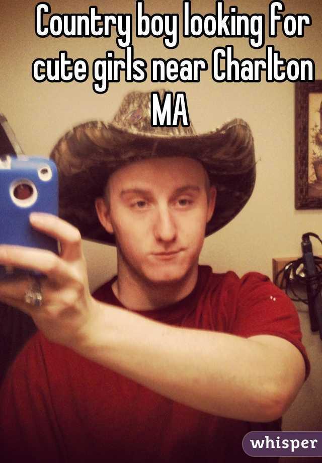 Country boy looking for cute girls near Charlton MA