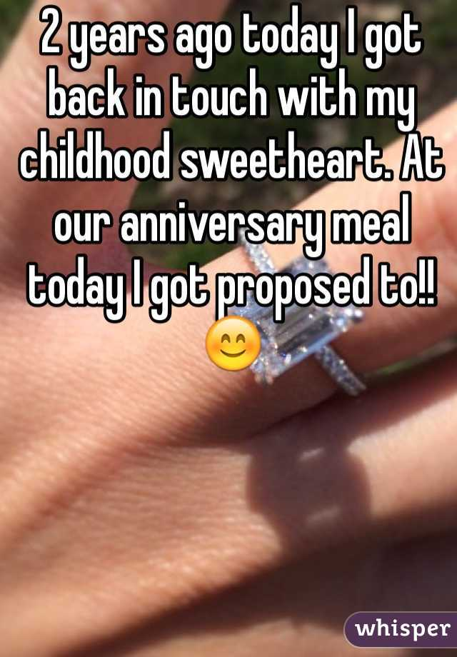 2 years ago today I got back in touch with my childhood sweetheart. At our anniversary meal today I got proposed to!! 😊