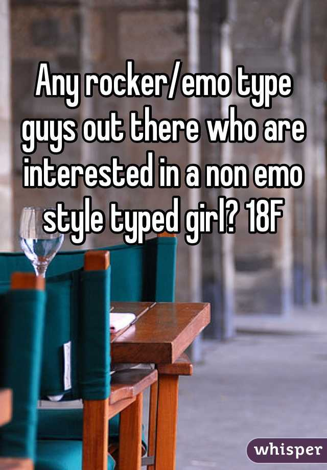 Any rocker/emo type guys out there who are interested in a non emo style typed girl? 18F