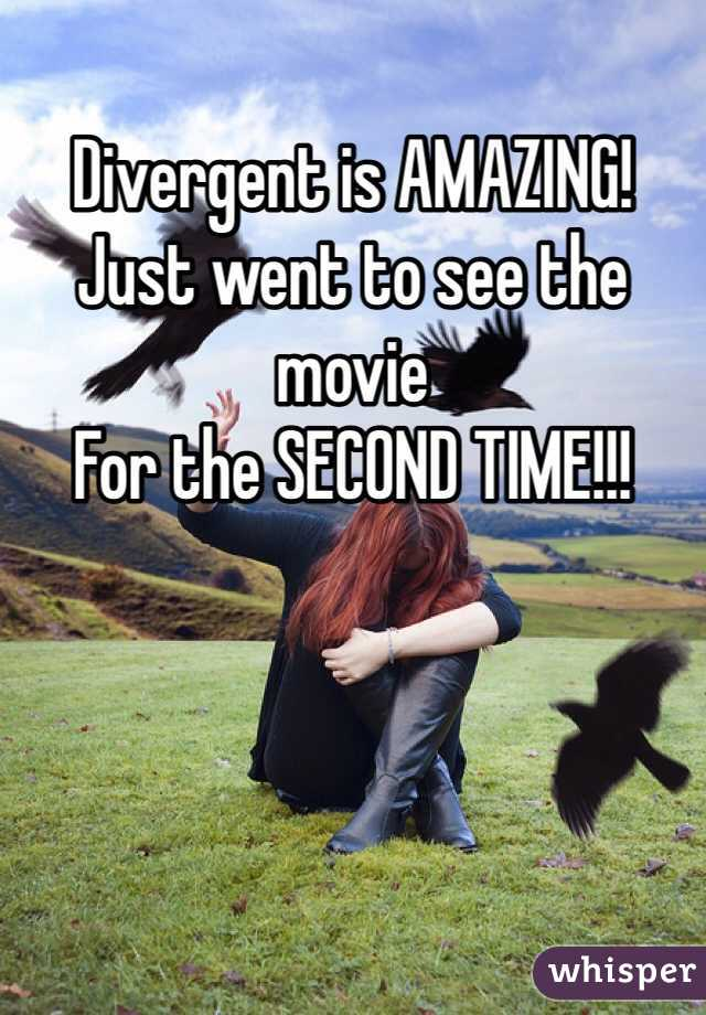Divergent is AMAZING! Just went to see the movie For the SECOND TIME!!!