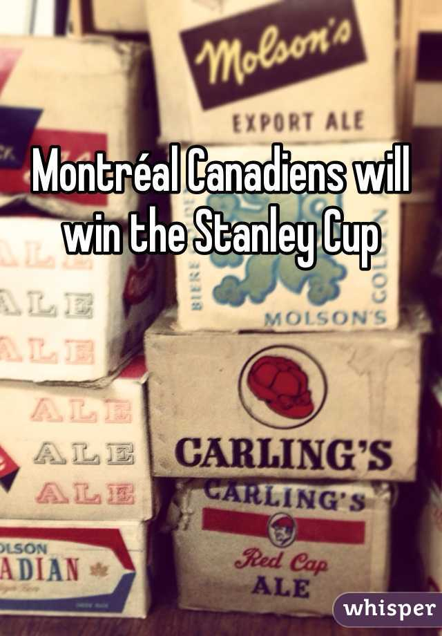 Montréal Canadiens will win the Stanley Cup