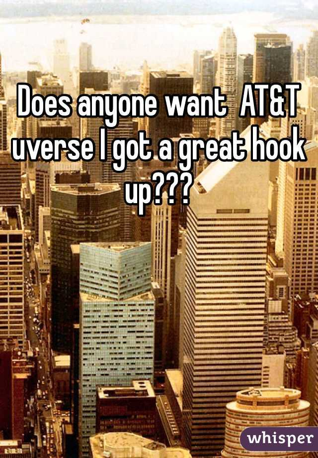 Does anyone want  AT&T uverse I got a great hook up???