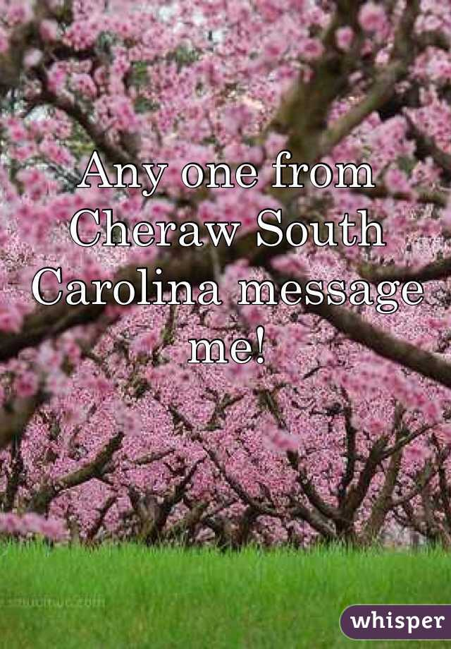 Any one from Cheraw South Carolina message me!