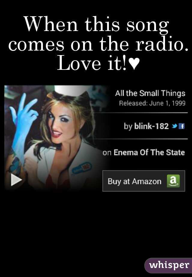 When this song comes on the radio. Love it!♥