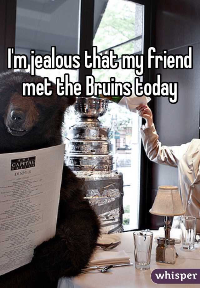I'm jealous that my friend met the Bruins today