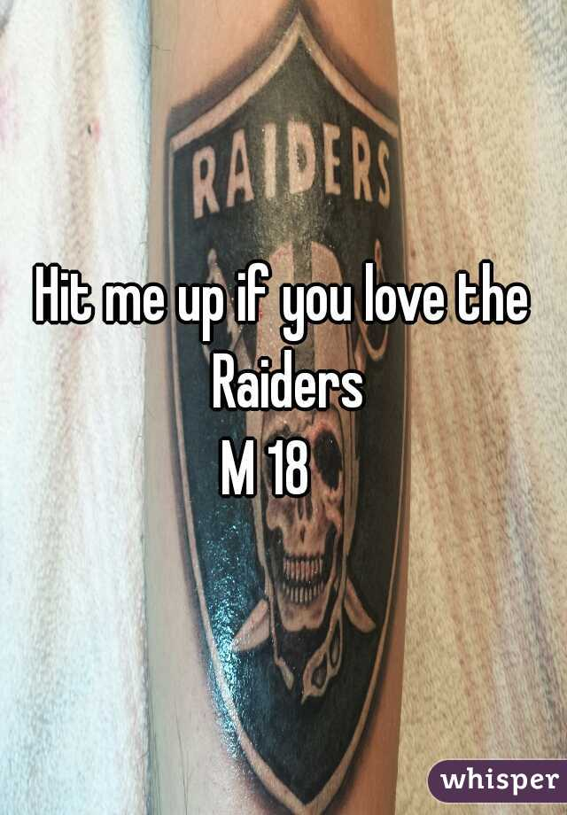 Hit me up if you love the Raiders M 18