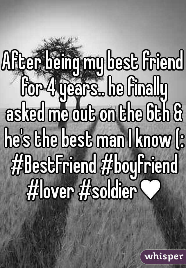 After being my best friend for 4 years.. he finally asked me out on the 6th & he's the best man I know (: #BestFriend #boyfriend #lover #soldiere