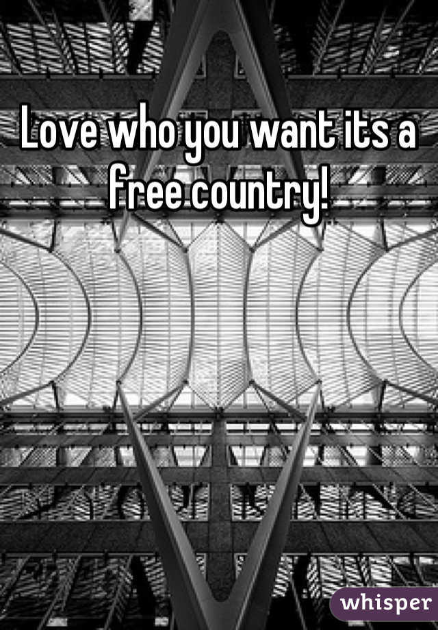 Love who you want its a free country!