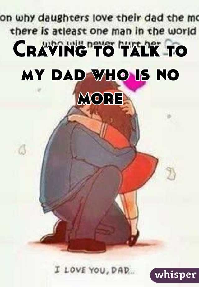 Craving to talk to my dad who is no more