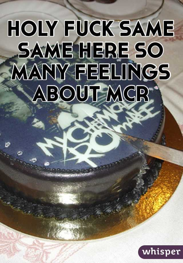 HOLY FUCK SAME SAME HERE SO MANY FEELINGS ABOUT MCR