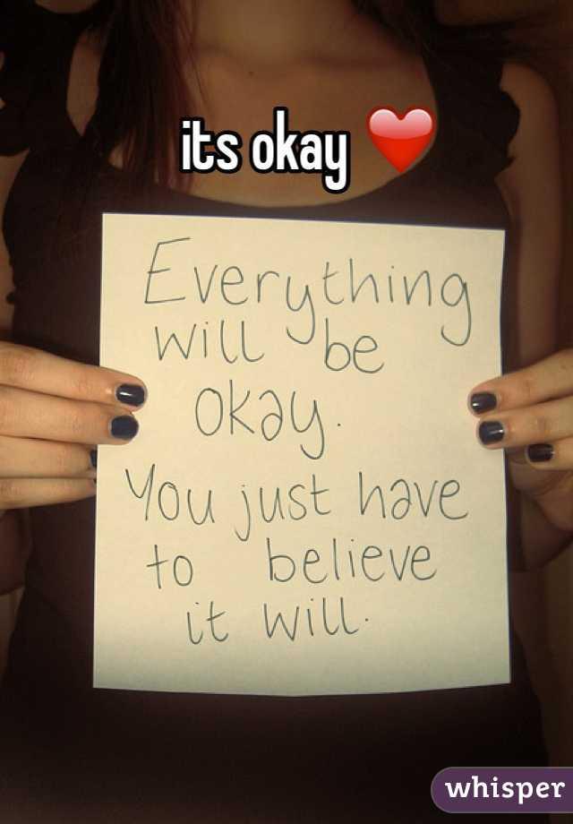its okay ❤️