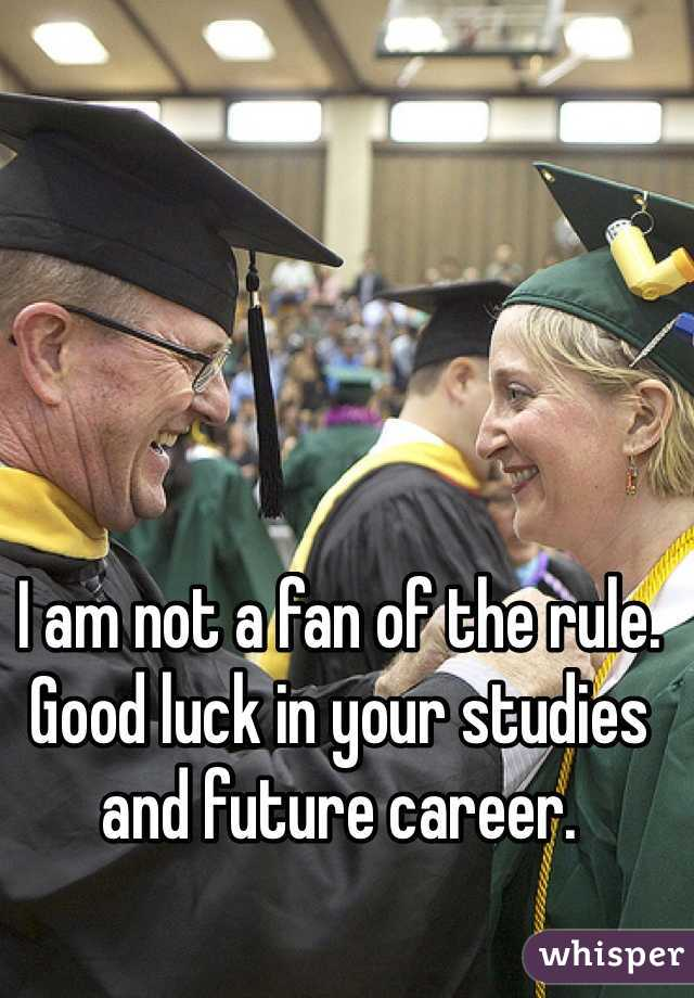 good luck in your studies and future career