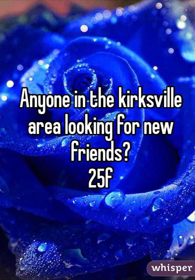Anyone in the kirksville area looking for new friends? 25f