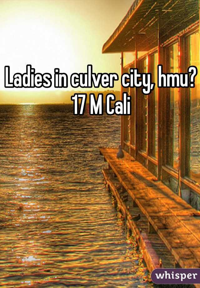 Ladies in culver city, hmu? 17 M Cali