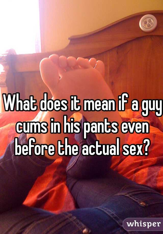 Cums do guy if 🐈 know in you you how a Are You