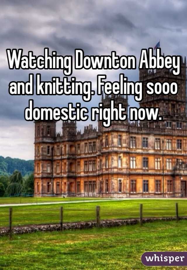 Watching Downton Abbey and knitting. Feeling sooo domestic right now.