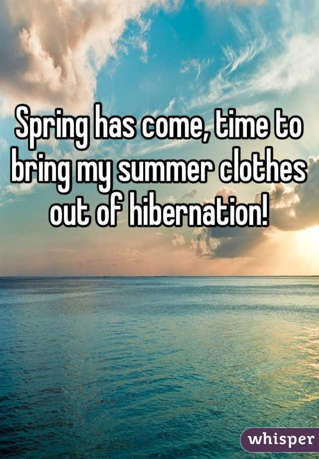 Spring has come, time to bring my summer clothes out of hibernation!