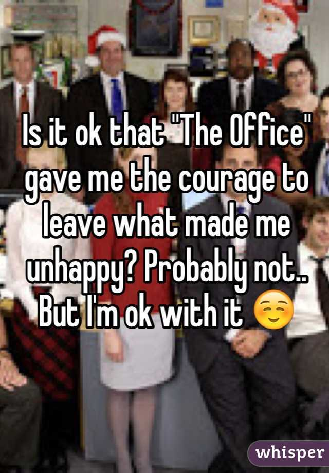 """Is it ok that """"The Office"""" gave me the courage to leave what made me unhappy? Probably not.. But I'm ok with it ☺️"""