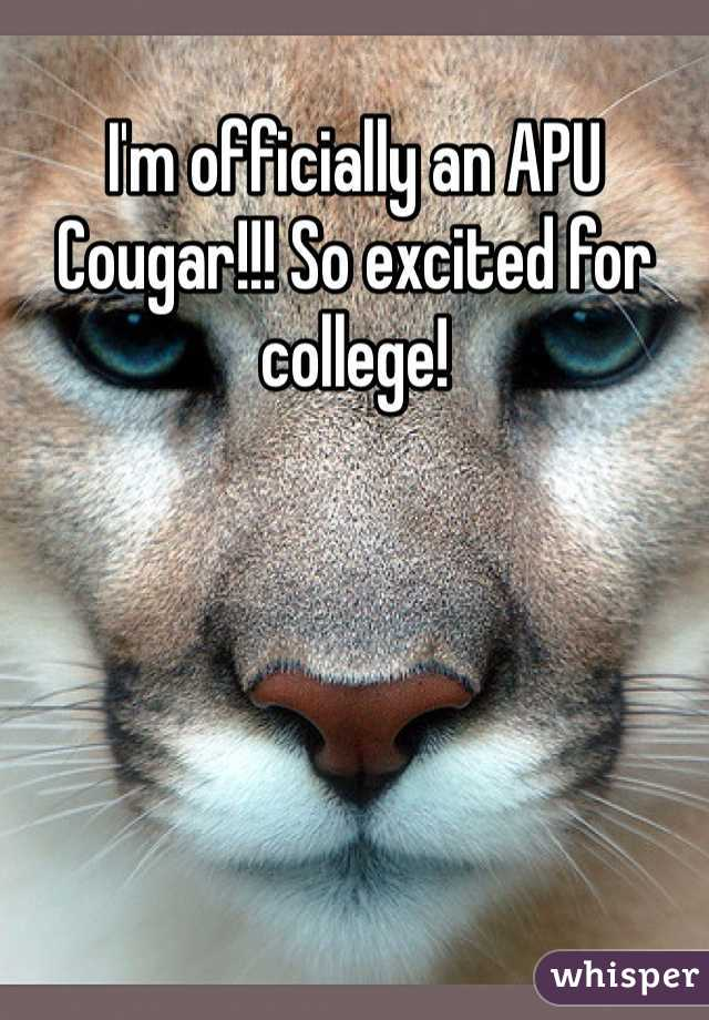 I'm officially an APU Cougar!!! So excited for college!