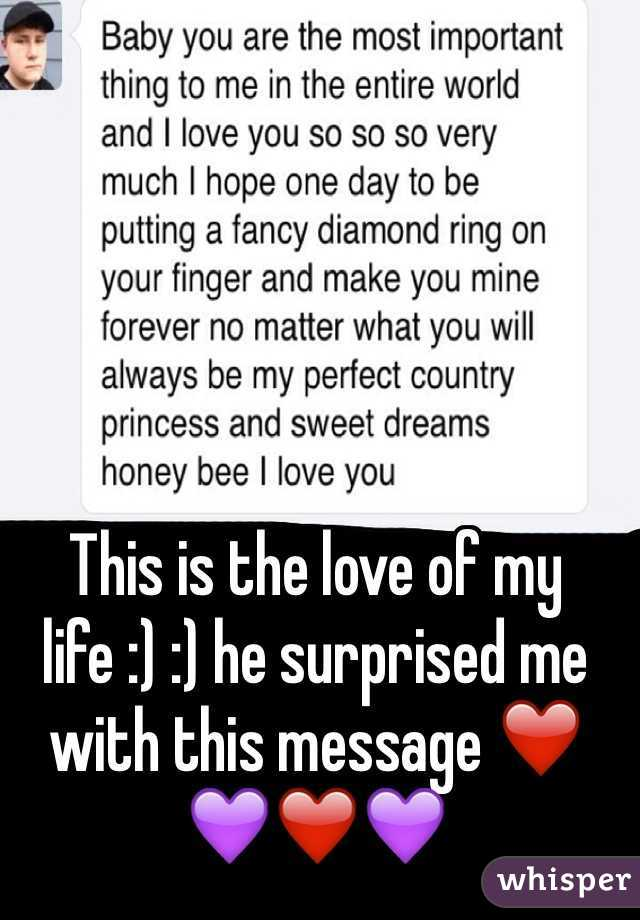 This is the love of my life :) :) he surprised me with this message ❤️💜❤️💜