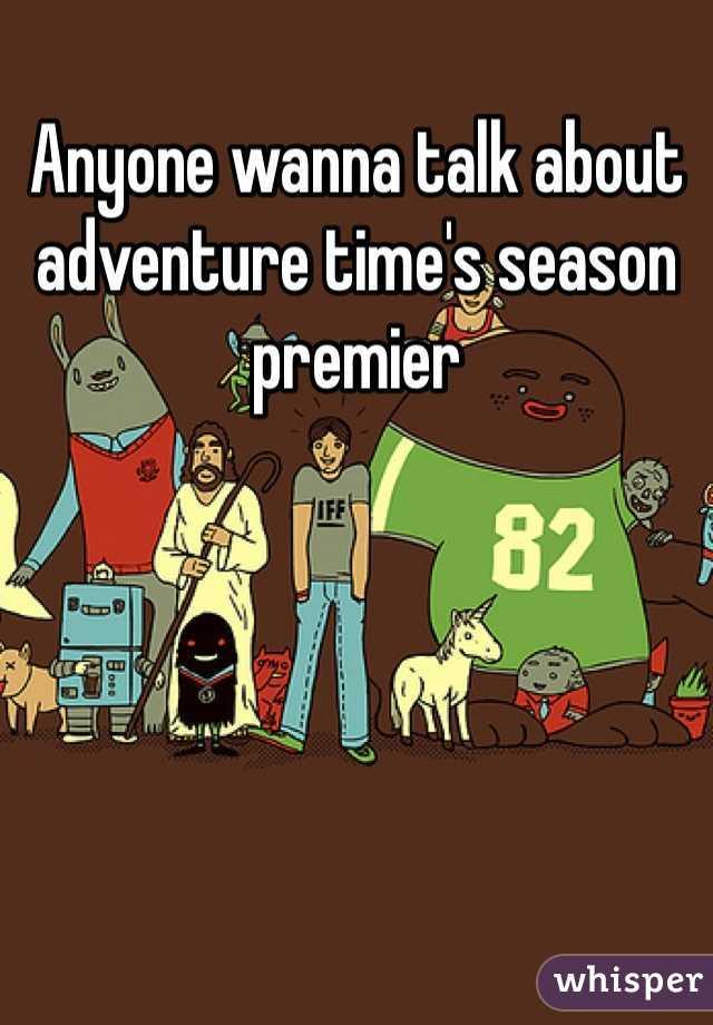 Anyone wanna talk about adventure time's season premier