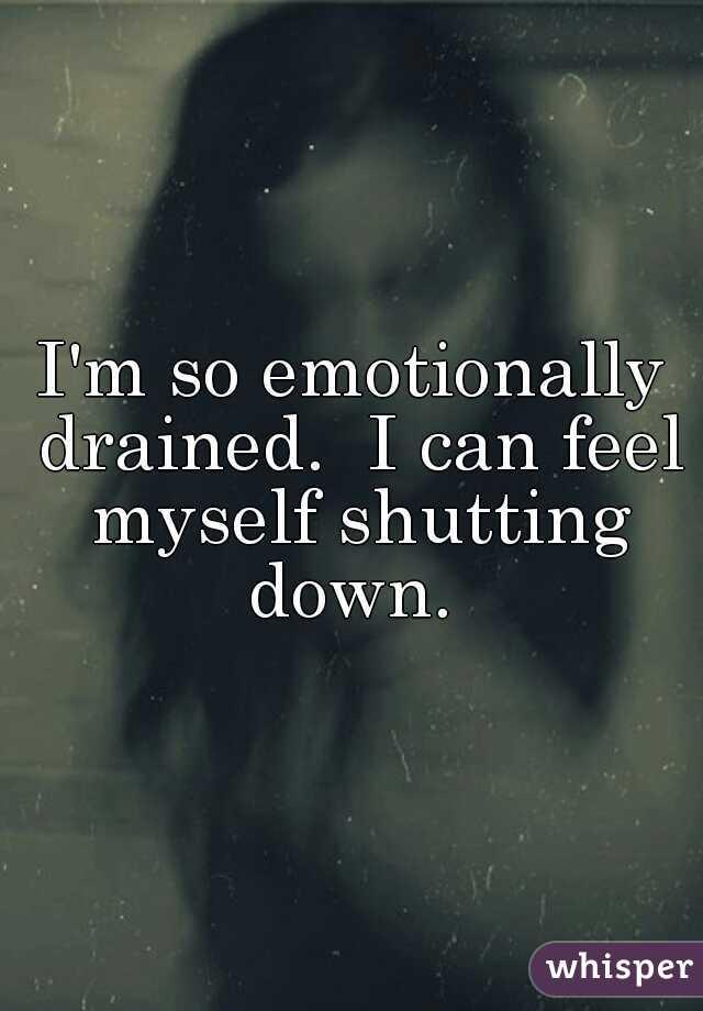 I feel emotionally drained