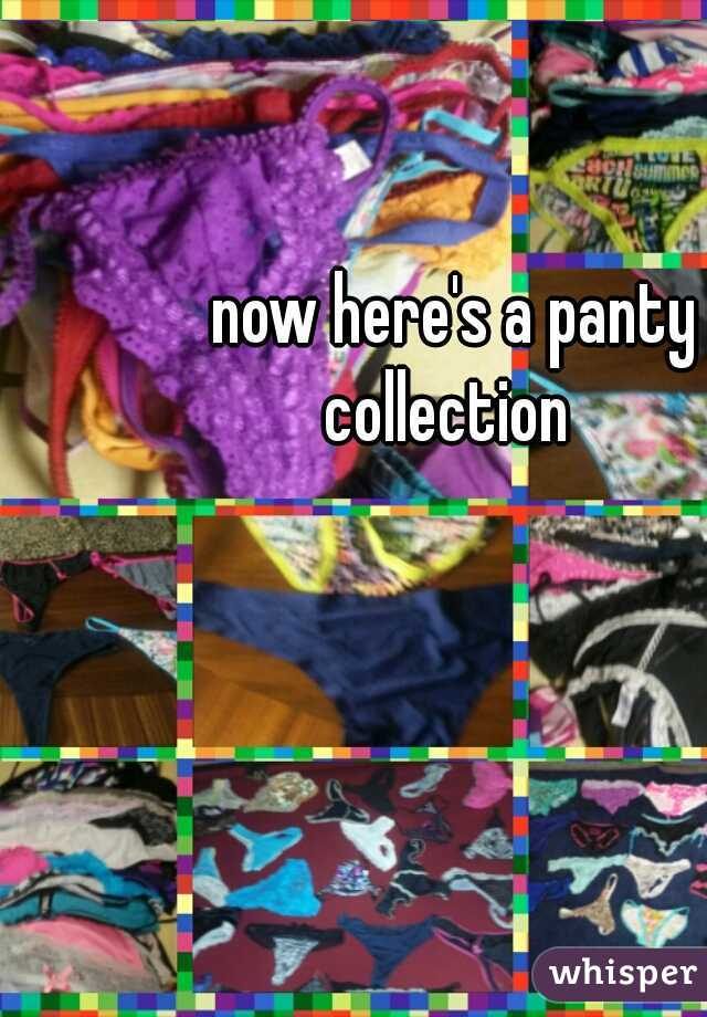now here's a panty collection