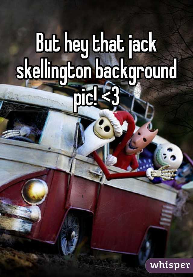 But hey that jack skellington background pic! <3