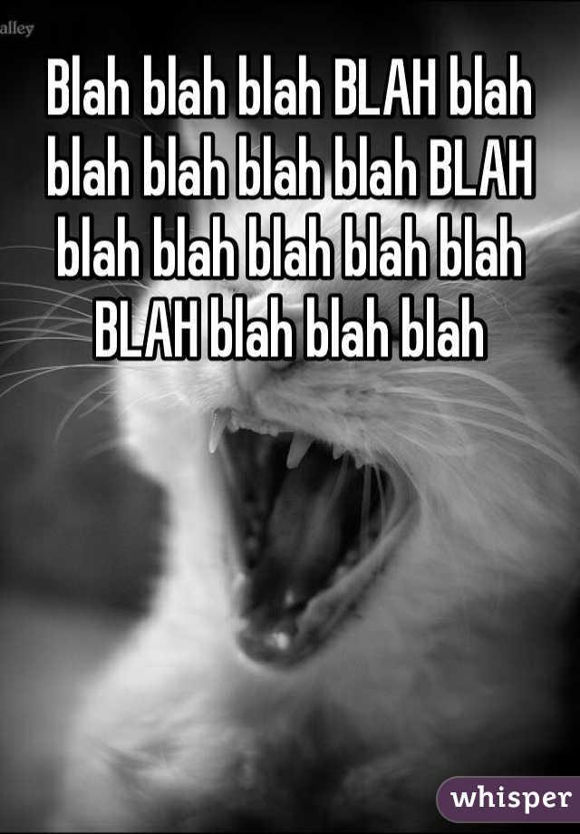 Blah blah blah BLAH blah blah blah blah blah BLAH blah blah blah blah blah BLAH blah blah blah