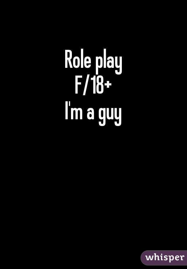 Role play F/18+ I'm a guy