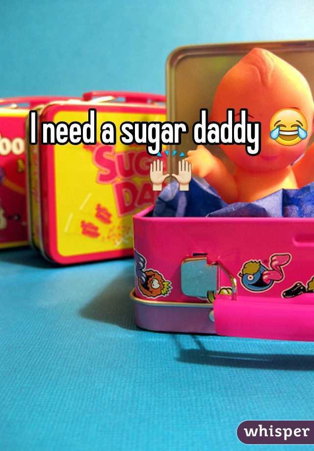 I need a sugar daddy 😂🙌