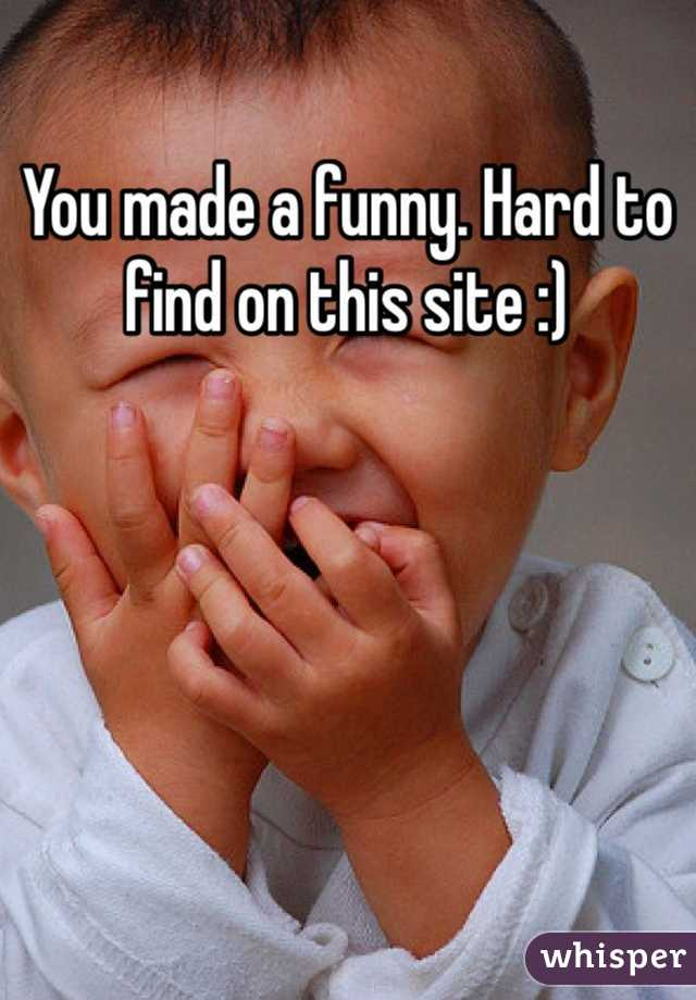 You made a funny. Hard to find on this site :)
