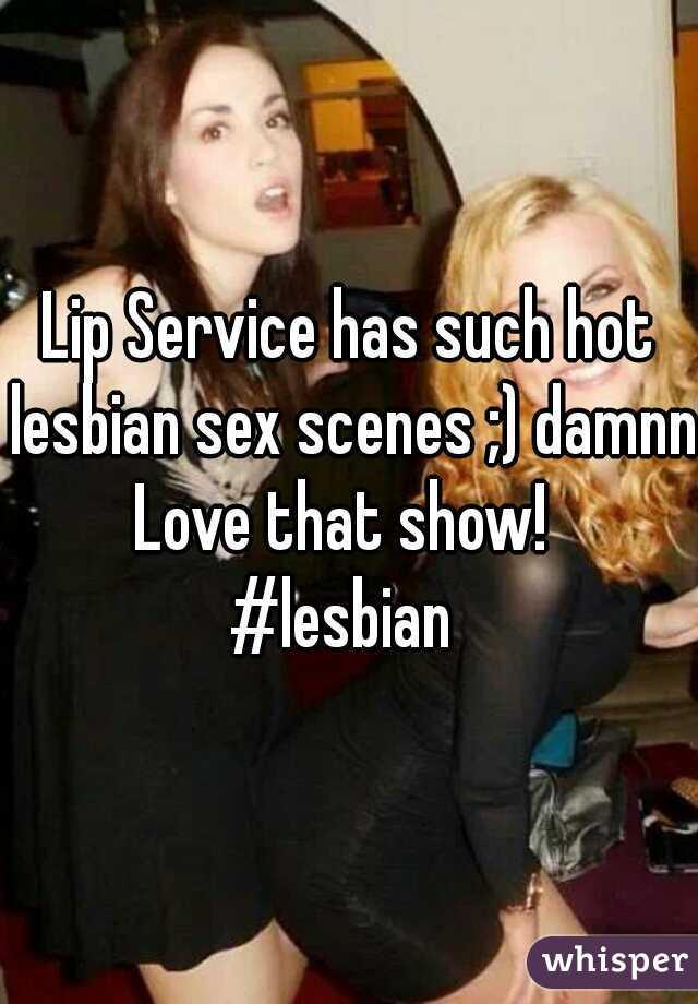 Lip Service has such hot lesbian sex scenes ;) damnn  Love that show!  #lesbian
