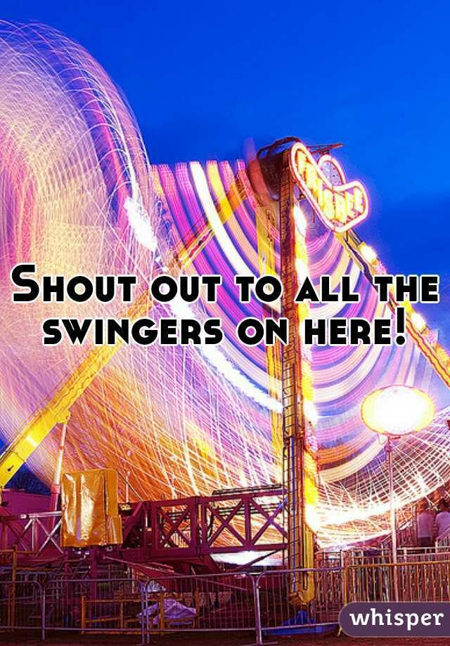 Shout out to all the swingers on here!