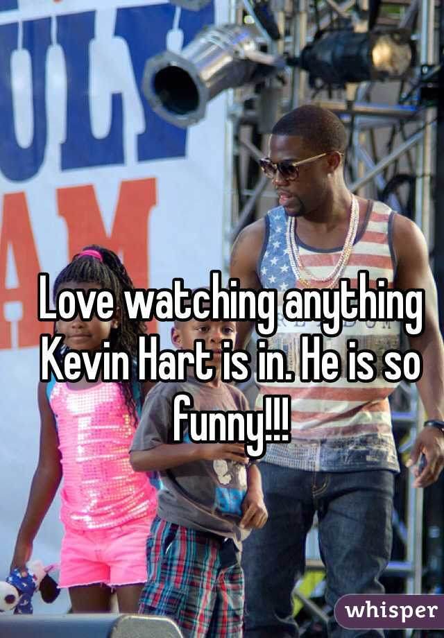 Love watching anything Kevin Hart is in. He is so funny!!!