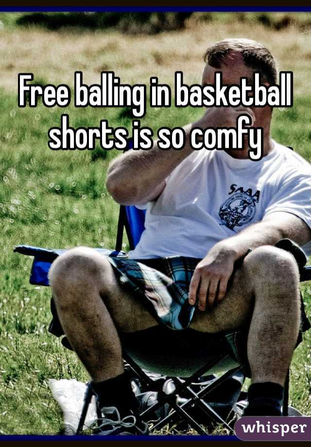 Free balling in basketball shorts is so comfy