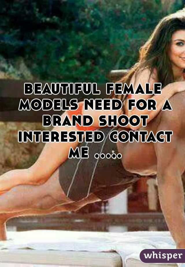 beautiful female models need for a brand shoot interested contact me .....