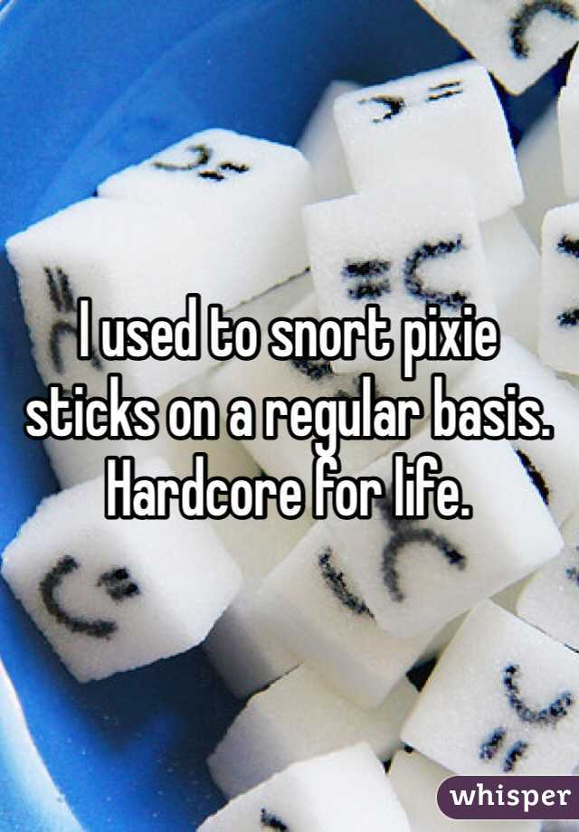 I used to snort pixie sticks on a regular basis. Hardcore for life.
