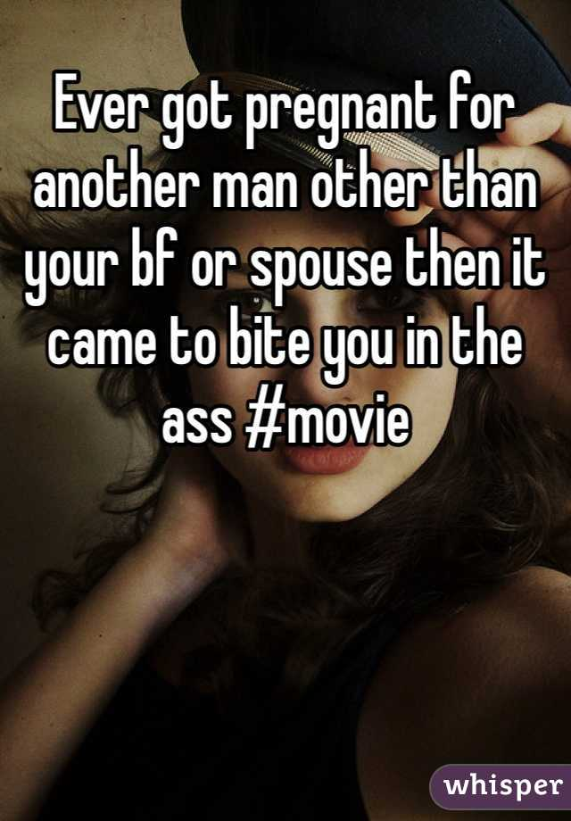 Ever got pregnant for another man other than your bf or spouse then it came to bite you in the ass #movie